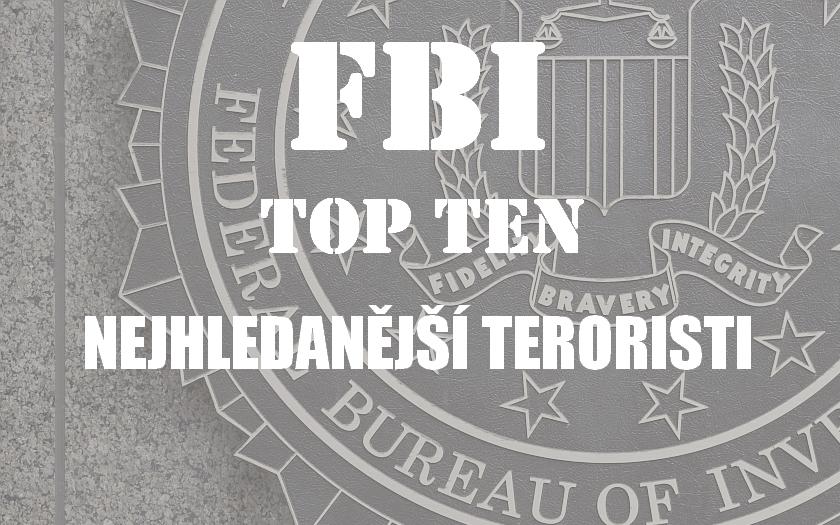 FBI hledá teroristy, uprchlíky i kyberzločince - odměna až 5 milionů dolarů