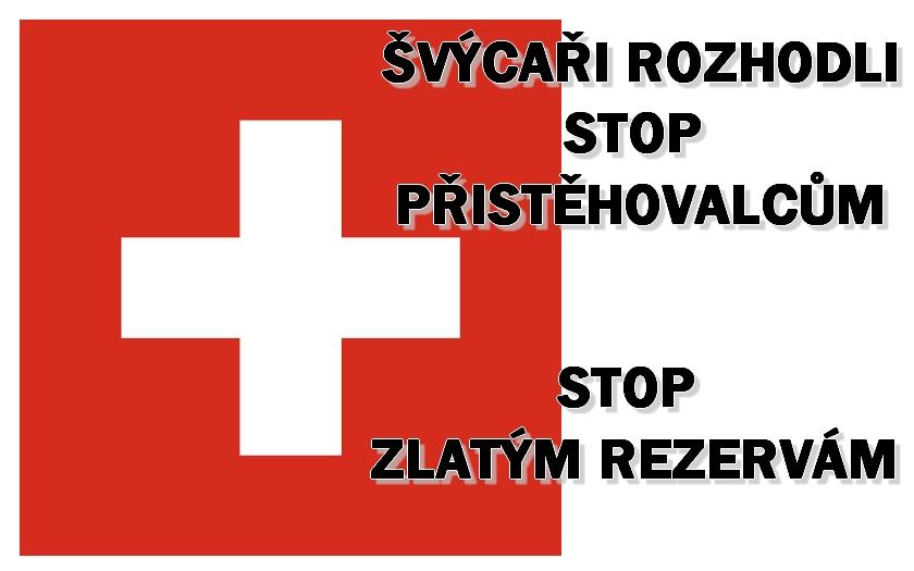 Švýcaři řekli v referendu ANO snížení počtu imigrantů, NE zvýšení zlatých rezerv