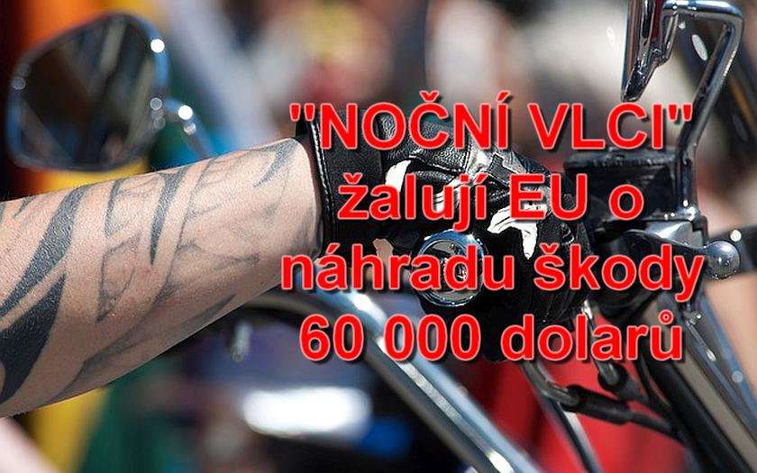 Skončí jízda ruských motorkářů u soudu? Noční vlci požadují od EU náhradu škody