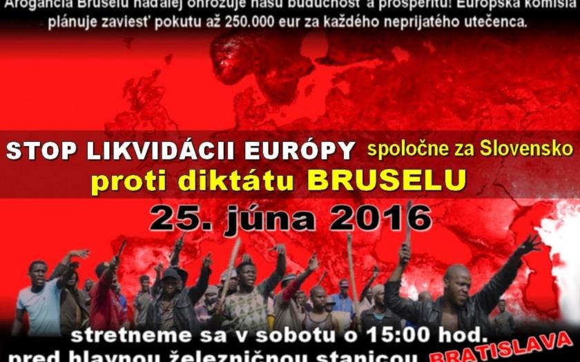 Na Slovensku sa pripravuje protest pod názvom: &quote;Stop likvidácii Európy, spoločne za Slovensko proti diktátu Bruselu!''