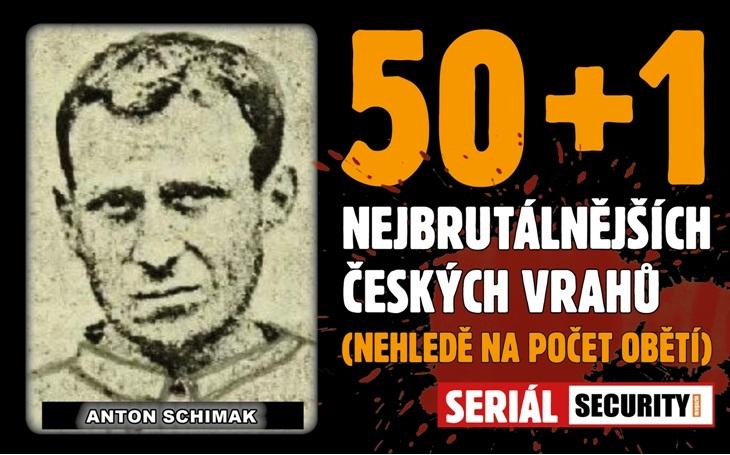 Vrah Schimak: Zabil tolik lidí, že už je nikdo nespočítá. Udala ho hostinská, když se probouzel