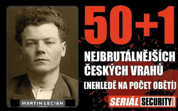 Strašlivý příběh vraha četníků a kasaře Martina Leciána, kterého dobový tisk miloval do prvního výstřelu