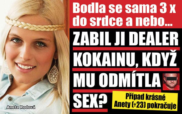 Sebevražda třemi ranami do srdce? Případ ubodané Anety (+23) pokračuje. Chrání česká policie své informátory zprostředí drogové mafie?