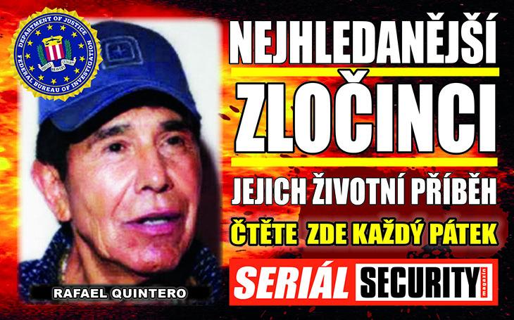"""Na mexického """"Krále všech narcos"""" Rafaela Quinteru je vypsána odměna 20 milionů dolarů. Hledají ho vrtulníkem, ale uniká"""