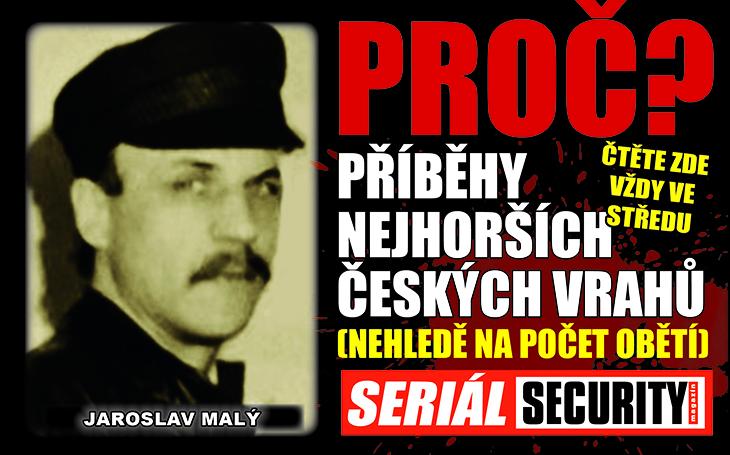 Opilec Jaroslav Malý: Bojoval proti komunismu tím, že zabíjel lidi, které si vybral podle telefonního seznamu. Oběsil se ve vězení, protože měl revma