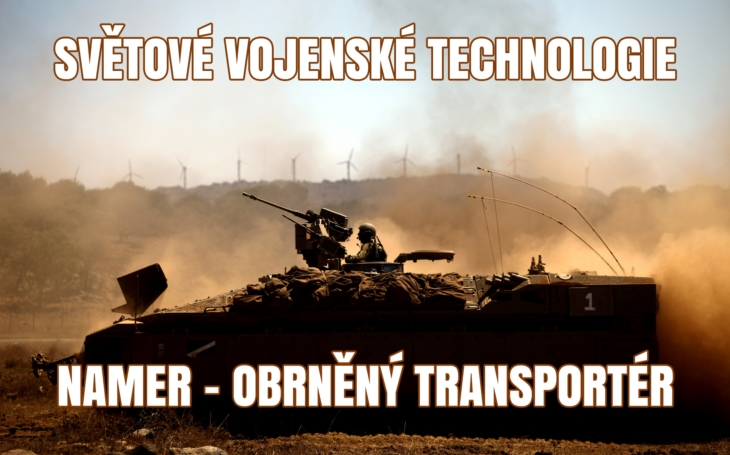 Světové vojenské technologie – izraelský obrněný transportér Namer (60tunový Leopard)