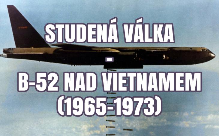 Studená válka - B-52 Stratofortress nad Vietnamem (1965-1973)