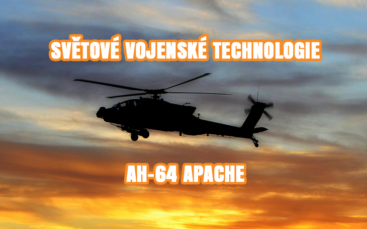 Světové vojenské technologie – AH-64 Apache (1986-2018)