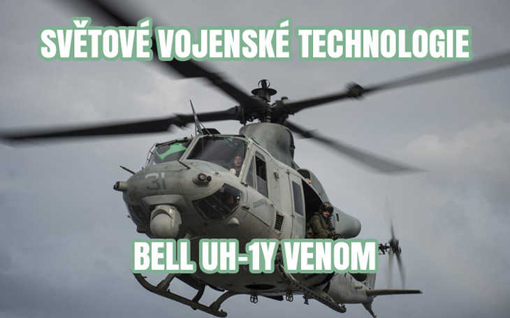 Světové vojenské technologie – Bell UH-1Y Venom (Super Huey)