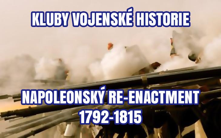 Kluby vojenské historie – napoleonský re-enactment (1792-1815)