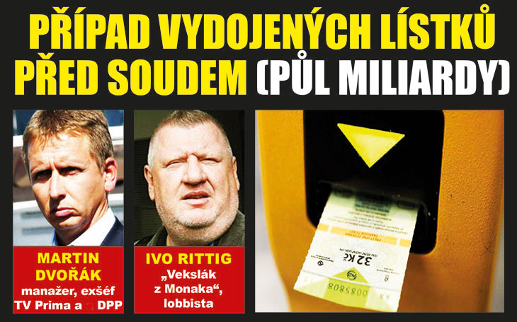 """Kauza """"Vydojených lístků"""" za půl miliardy: Mezi hlavní obviněné patří bývalý šéf TV Prima Martin Dvořák, jeho matka a """"Vekslák z Monaka"""" Ivo Rittig"""