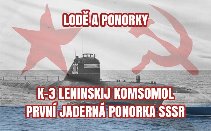 K-3 Leninskij Komsomol – první sovětská jaderná ponorka (1958–1988)