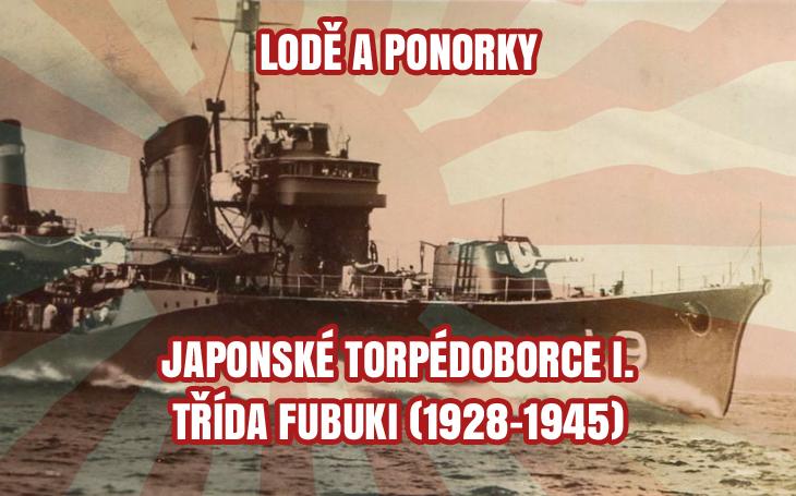 Japonské torpédoborce I. – třída Fubuki (1928–1945)