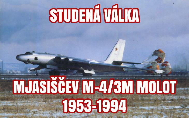 Mjasiščev M-4/3M Molot - nepodařené kladivo sovětského svazu (1953-1994)