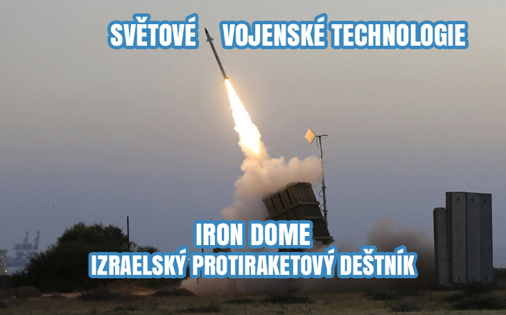 Iron Dome - Železná kupole nad Izraelem (od r. 2011)