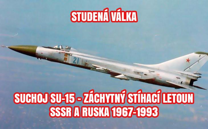 Suchoj Su-15 - sovětská odpověď na B-52 a U-2 (1967-1993)