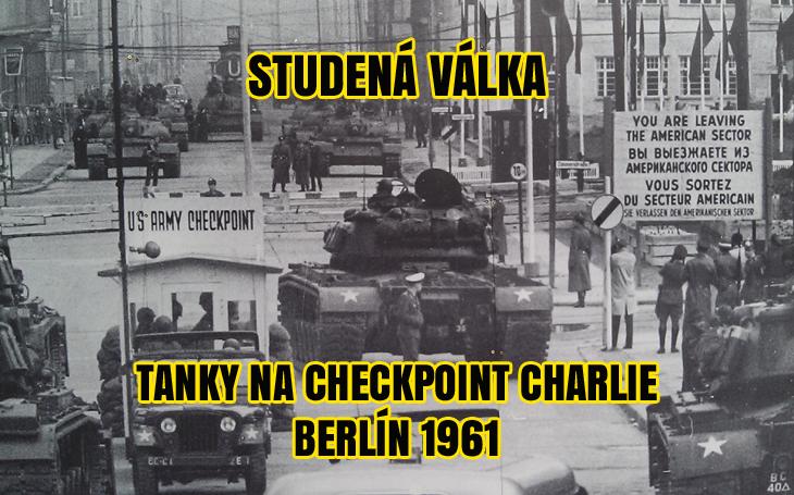 Americké a sovětské tanky – Checkpoint Charlie (Berlín 1961)