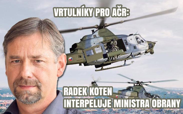 Tendr na vrtulníky: Jak ministr Metnar obhájil dvojnásobnou cenu? Poslanec Koten kroutí hlavou